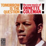 Ornette Coleman - Tomorrow Is the Question Cover