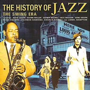 The History Of Jazz, vol. 3: The Swing Era